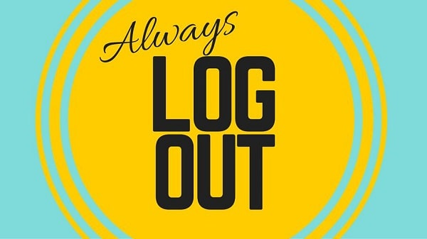 always log out